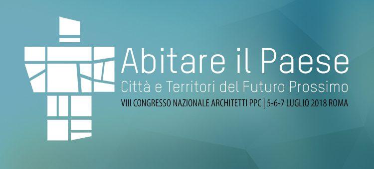 VIII Congresso Nazionale Architetti – ROMA, 5-7 LUGLIO 2018
